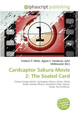 Cardcaptor Sakura Movie 2: The Sealed Card  by  Frederic P.  Miller