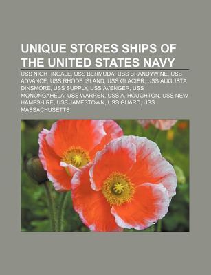 Unique Stores Ships of the United States Navy: USS Nightingale, USS Bermuda, USS Brandywine, USS Advance, USS Rhode Island, USS Glacier  by  Source Wikipedia