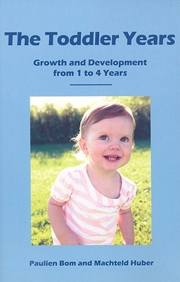 The Toddler Years: Growth and Development from 1 to 4 Years Paulien Bom