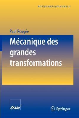 Mecanique Des Grandes Transformations Paul Rougee