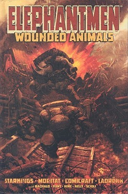 Elephantmen, Vol. 1: Wounded Animals  by  Richard Starkings