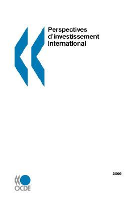 Perspectives DInvestissement International: Edition 2006 OECD/OCDE