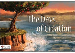 The Days of Creation Theresa Pursley