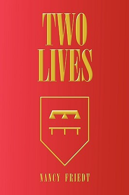 Two Lives  by  Nancy Friedt