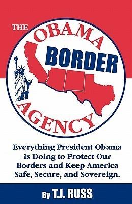 The Obama Border Agency T.J. Russ