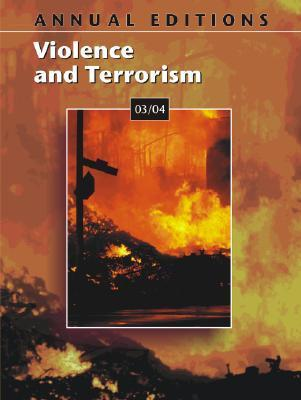Annual Editions: Violence and Terrorism 03/04  by  Thomas J. Badey