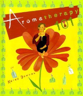 Aromatherapy 101 (Gift Books) Karen Downes