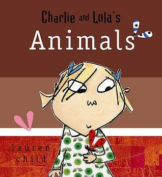 Charlie And Lolas Animals Lauren Child