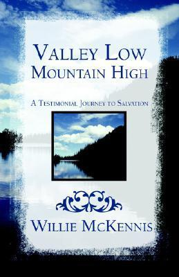 Valley Low/ Mountain High Willie McKennis