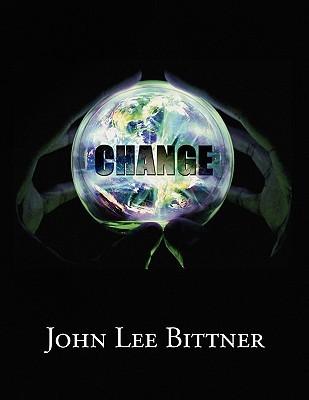 Change  by  John Lee Bittner