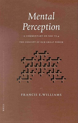Mental Perception: A Commentary on NHC, the Concept of Our Great Power Frances E. Williams