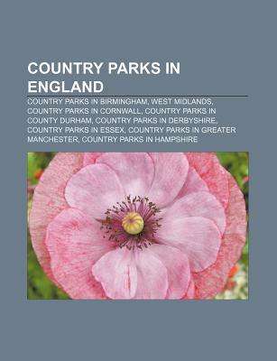 Country Parks in England: Lyme Park, Tatton Park, Rushcliffe Country Park, Teggs Nose, Reddish Vale, South Norwood Country Park, Trent Park  by  Books LLC