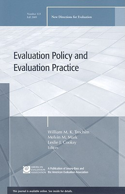 Evaluation Policy and Evaluation Practice  by  Melvin M. Mark