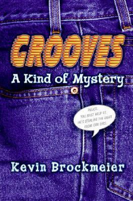 Grooves: A Kind of Mystery Kevin Brockmeier