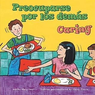 Preocuparse Por los Demas/Caring  by  Mary Small