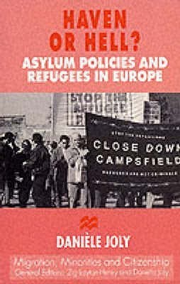 Haven Or Hell?: Asylum Policies And Refugees In Europe  by  Daniele Joly