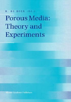Porous Media: Theory and Experiments  by  Reint de Boer