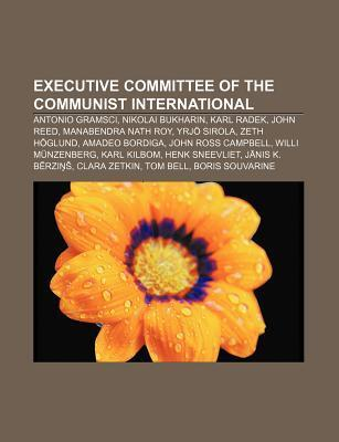 Executive Committee of the Communist International: Antonio Gramsci, Nikolai Bukharin, Karl Radek, John Reed, Manabendra Nath Roy, Yrj Sirola  by  Source Wikipedia