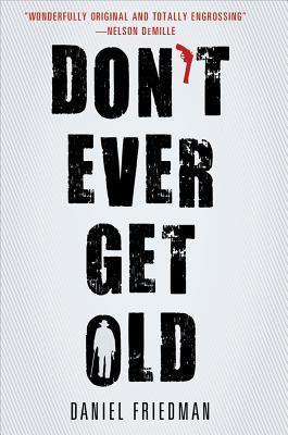 Dont Ever Get Old (Buck Schatz, #1) Daniel  Friedman