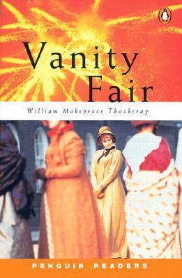 Vanity Fair, Level 3, Penguin Readers William Makepeace Thackeray