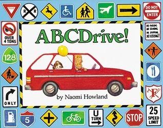 ABCDrive! a Car Trip Alphabet  by  Naomi Howland