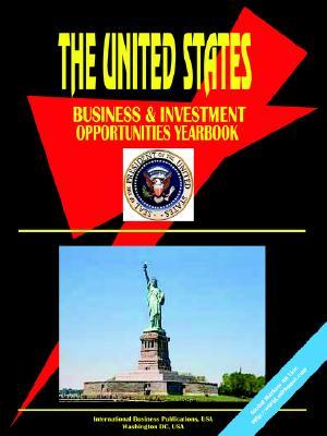 Us Business and Investment Opportunities Yearbook  by  USA International Business Publications