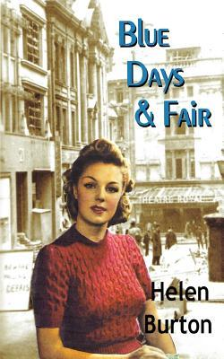 Blue Days & Fair  by  Helen Burton