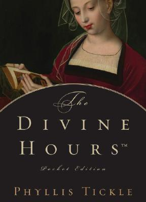 The Divine HoursTM Pocket Edition Phyllis A. Tickle