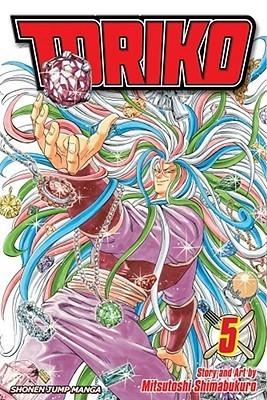 Toriko, Vol. 05  by  Mitsutoshi Shimabukuro
