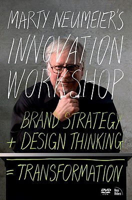 Marty Neumeiers Innovation Workshop: Brand Strategy + Design Thinking = Transformation, DVD  by  Marty Neumeier