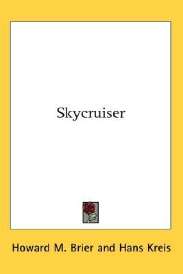 Skycruiser  by  Howard M. Brier