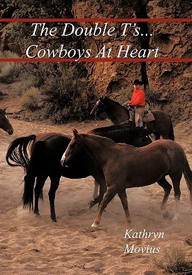 The Double TS...Cowboys at Heart Kathryn Movius