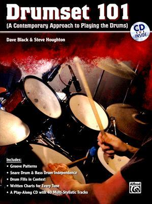 Drumset 101: (A Contemporary Approach to Playing the Drums) [With CD]  by  Dave Black