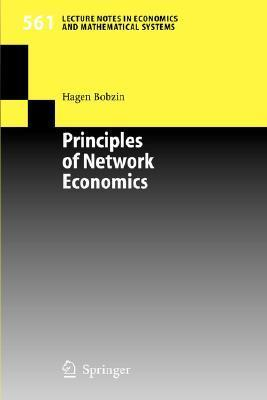 Principles of Network Economics  by  Hagen Bobzin