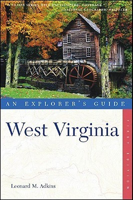 West Virginia: An Explorers Guide  by  Leonard M. Adkins