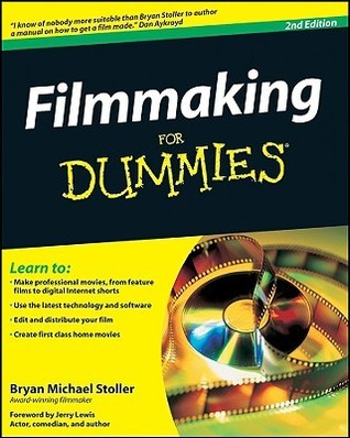 Filmmaking For Dummies (For Dummies  by  Bryan Michael Stoller