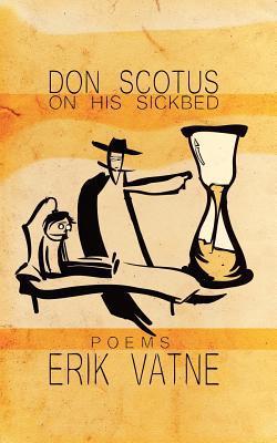 Don Scotus on His Sickbed Erik Vatne