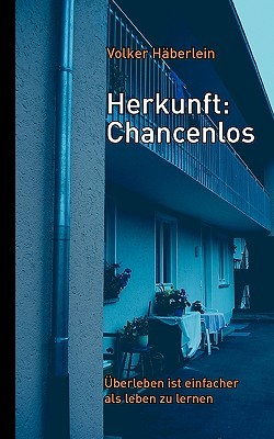Herkunft: Chancenlos Volker Hberlein