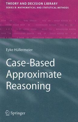 Case-Based Approximate Reasoning Eyke Hüllermeier