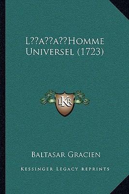 L Homme Universel (1723) Baltasar Gracien