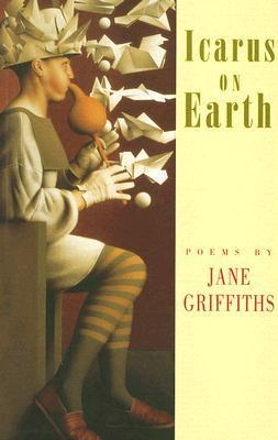 Icarus on Earth  by  Jane Griffiths
