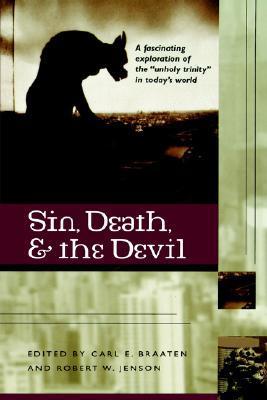 Sin, Death, and the Devil Carl E. Braaten