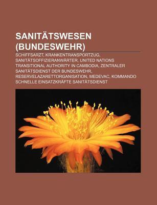 Sanit Tswesen (Bundeswehr): Schiffsarzt, Krankentransportzug, Sanit Tsoffizieranw Rter, United Nations Transitional Authority in Cambodia  by  Source Wikipedia