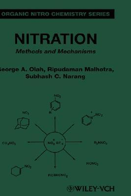 Nitration: Methods and Mechanisms  by  George A. Olah