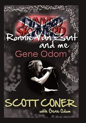 Lynyrd Skynyrd, Ronnie Van Zant, and Me ... Gene Odom  by  Scott Coner