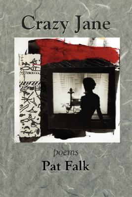 Crazy Jane - Poems Pat Falk