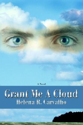 Grant Me a Cloud Helena Carvalho