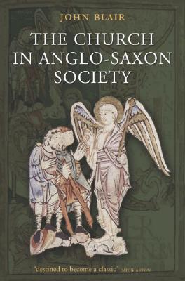The Anglo-Saxon Age  by  John Blair