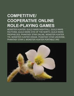 Competitive-Cooperative Online Role-Playing Games: Monster Hunter, Guild Wars Nightfall, Guild Wars Factions, Guild Wars: Eye of the North  by  Source Wikipedia