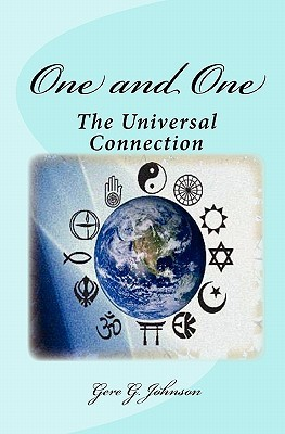 One and One: The Universal Connection  by  Gere G. Johnson
